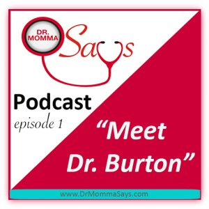 Dr Deborah Burton introduces herself as Dr. Momma in the inaugural podcast