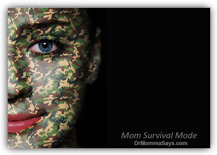 Dr Momma describes some trials and tribulations of parenting that lead women to switch into mom survival mode and shares 5 tips to help keep your sanity.