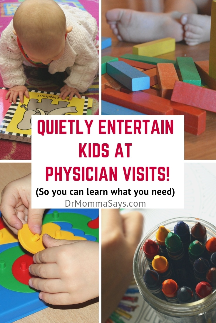 Dr. Burton discusses the need for parents to have non electronic ways to quietly entertain kids during physician office visit to avoid interruptions.