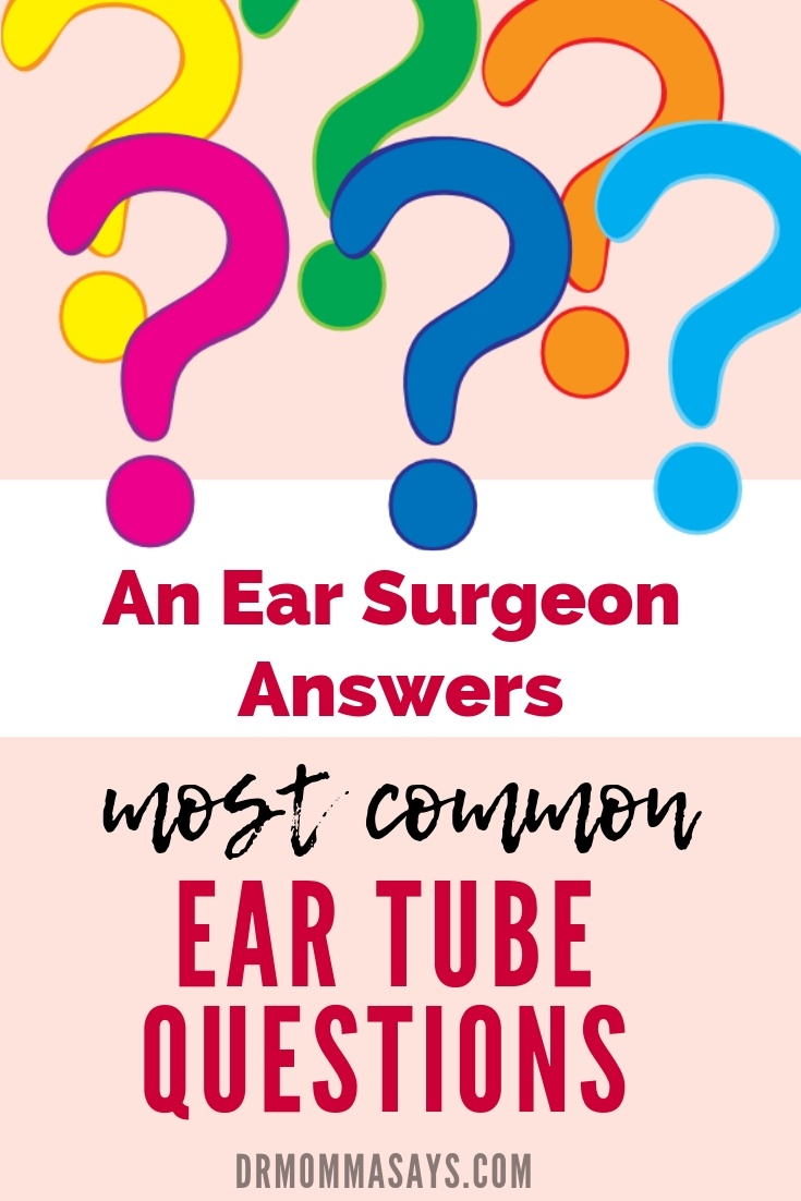 Dr. Burton continues her blog series about treatments for ear infections and addresses 10 common ear tube questions frequently asked by parents.