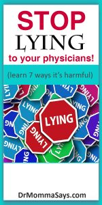 Dr. Momma discusses the common practice of patients lying to physicians and highlights 7 examples of how this behavior can be harmful