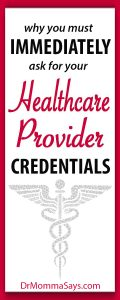 Dr. Momma discusses the importance of understanding the credentials of healthcare providers because all levels of training and experience as not the same