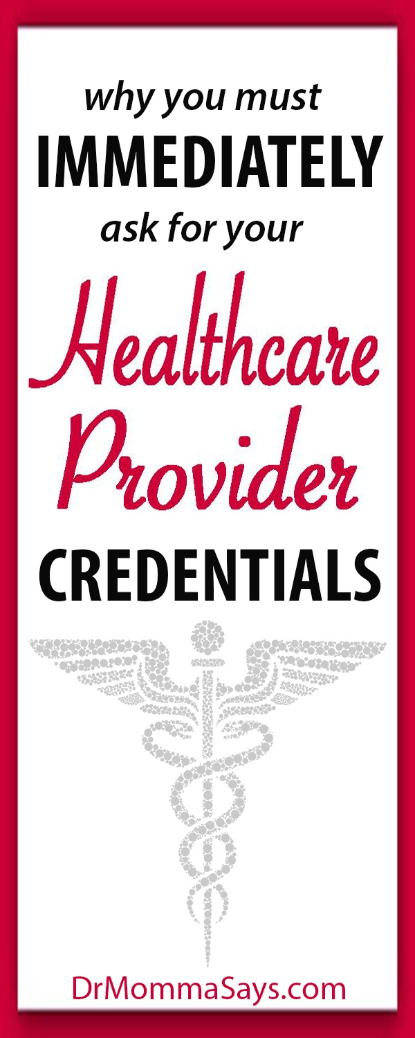 Dr. Momma discusses the importance of understanding the credentials of healthcare providers because all levels of training and experience as not the same. Midlevel physician assistants and nurse practitioners contribute to healthcare in different ways than physicians.