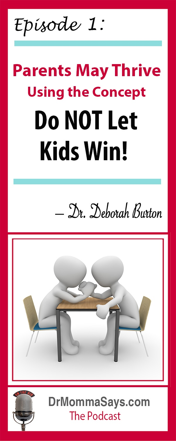 Dr. Deborah Burton shares highlights about how parents often want one thing and kids want another. Compromise is key. Do not just let kids win.