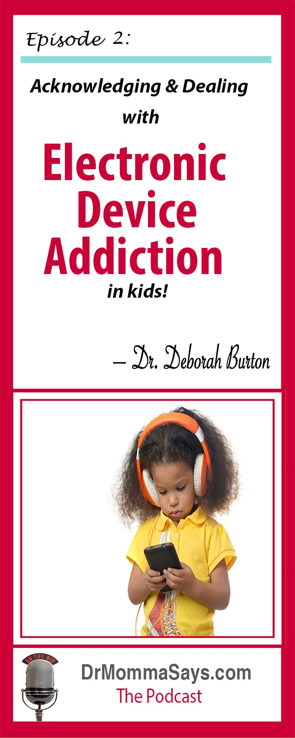 Dr. Deborah Burton discusses the rising epidemic of electronic device addiction impacting all aspects of life, including in the physician's office.