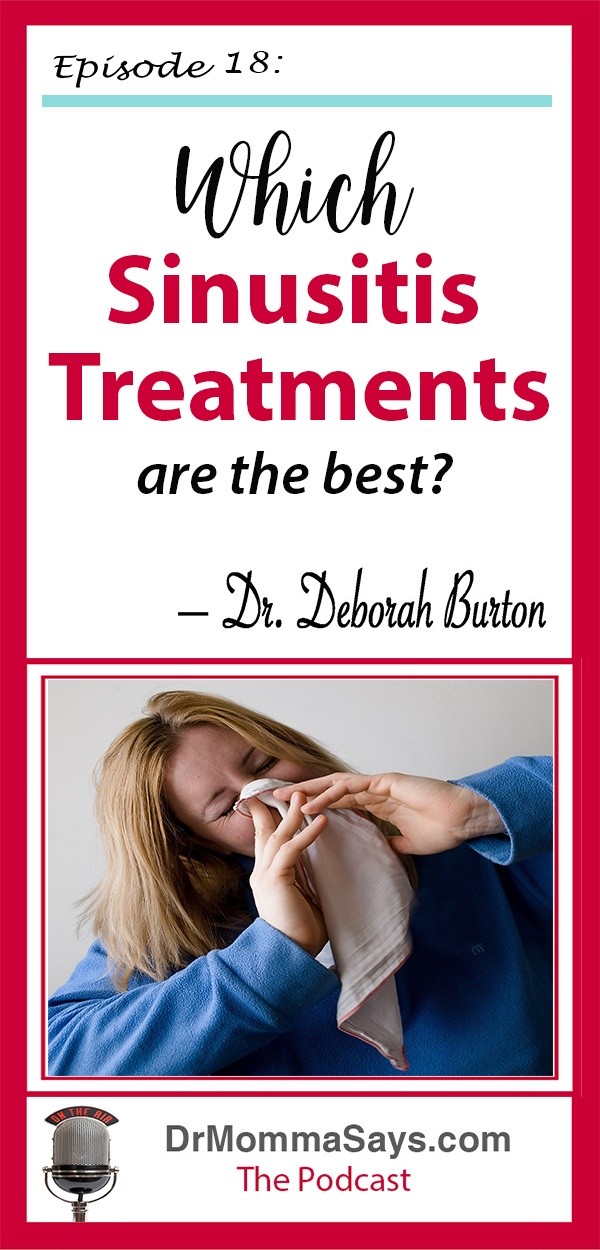 Dr. Burton discusses many sinusitis treatment options which can be used depending upon the severity of the infection and other associated problems.