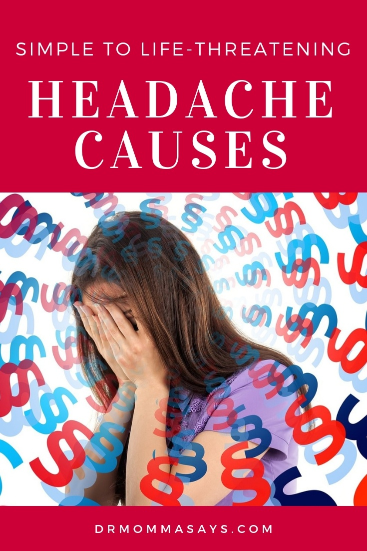 Dr. Burton highlights an extensive list of headache causes that can range from simple and self-limited to severe and life-threatening.