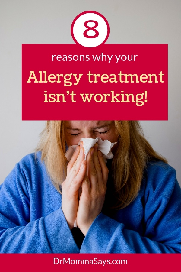 Dr. Burton shares 8 reasons why the various types of allergy treatment that you are using are not working to control your symptoms.